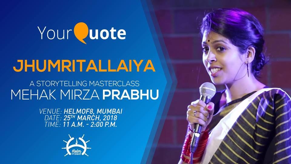 Jhumritallaiya: YQ Storytelling Masterclass by Mehak Mirza  Prabhu Event Picture